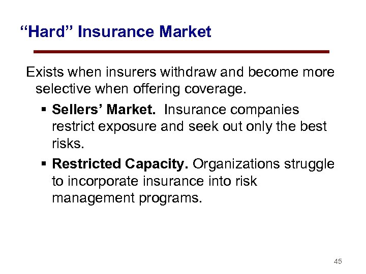 """""""Hard"""" Insurance Market Exists when insurers withdraw and become more selective when offering coverage."""