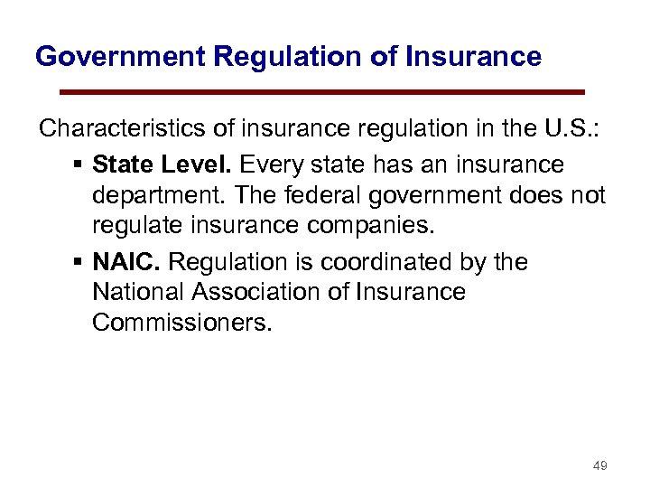 Government Regulation of Insurance Characteristics of insurance regulation in the U. S. : §