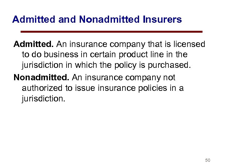 Admitted and Nonadmitted Insurers Admitted. An insurance company that is licensed to do business
