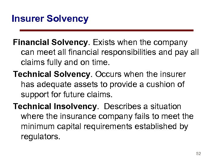 Insurer Solvency Financial Solvency. Exists when the company can meet all financial responsibilities and