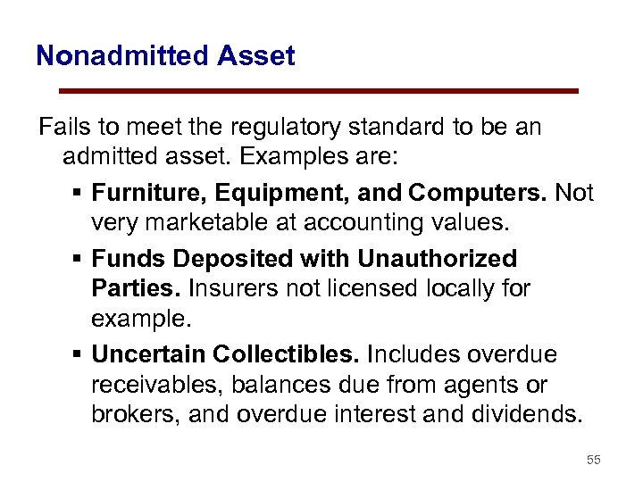 Nonadmitted Asset Fails to meet the regulatory standard to be an admitted asset. Examples