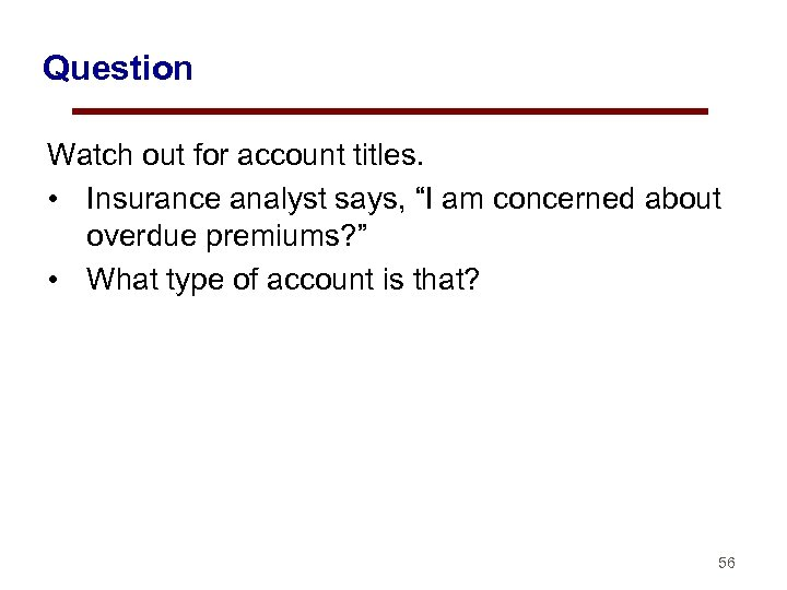 """Question Watch out for account titles. • Insurance analyst says, """"I am concerned about"""