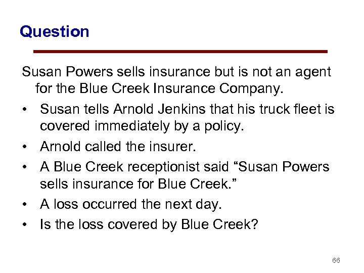 Question Susan Powers sells insurance but is not an agent for the Blue Creek