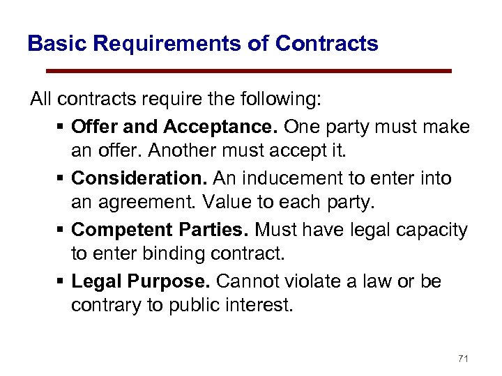 Basic Requirements of Contracts All contracts require the following: § Offer and Acceptance. One