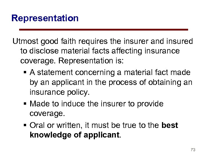 Representation Utmost good faith requires the insurer and insured to disclose material facts affecting
