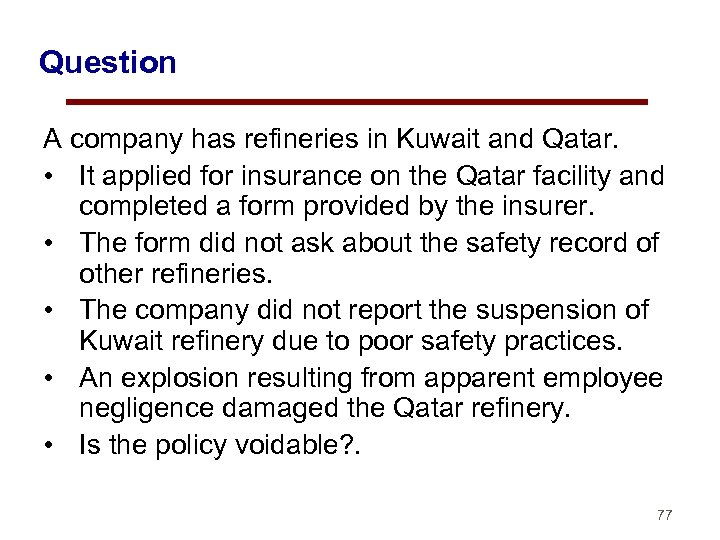 Question A company has refineries in Kuwait and Qatar. • It applied for insurance