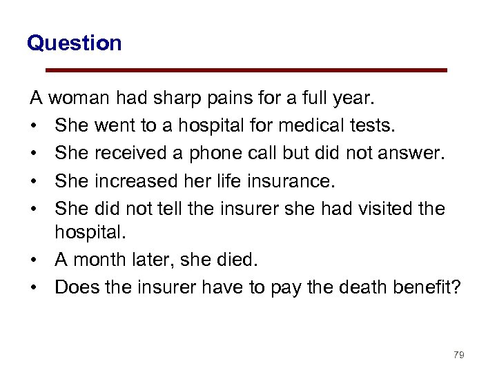 Question A woman had sharp pains for a full year. • She went to