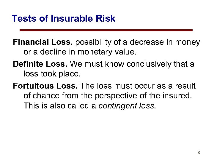 Tests of Insurable Risk Financial Loss. possibility of a decrease in money or a