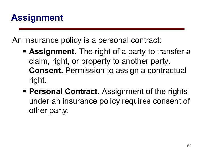 Assignment An insurance policy is a personal contract: § Assignment. The right of a