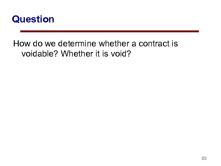 Question How do we determine whether a contract is voidable? Whether it is void?