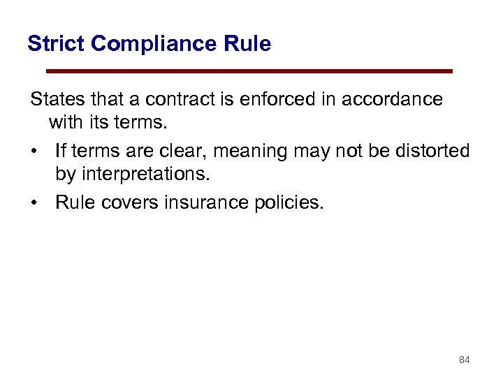 Strict Compliance Rule States that a contract is enforced in accordance with its terms.