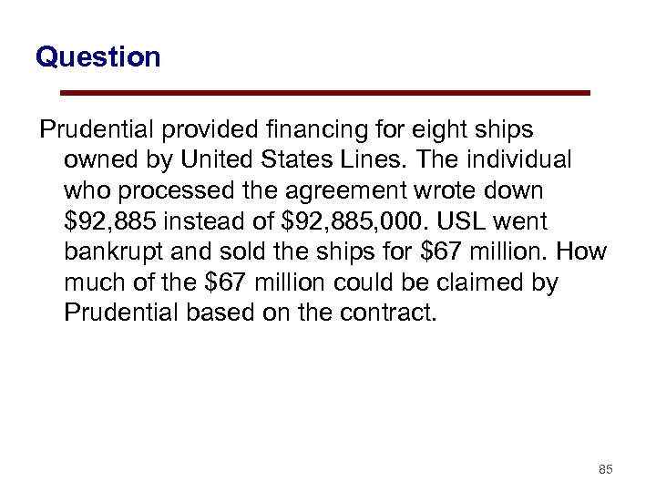 Question Prudential provided financing for eight ships owned by United States Lines. The individual