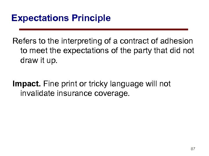 Expectations Principle Refers to the interpreting of a contract of adhesion to meet the