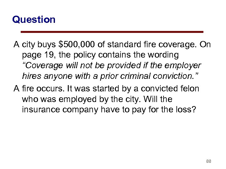 Question A city buys $500, 000 of standard fire coverage. On page 19, the