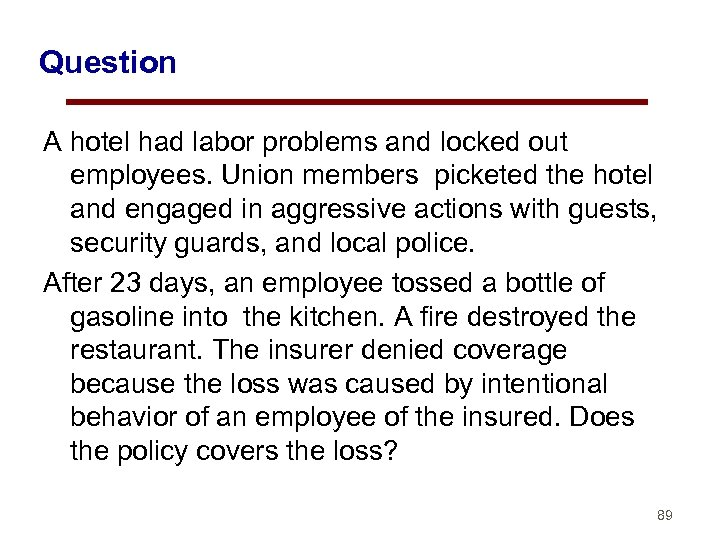 Question A hotel had labor problems and locked out employees. Union members picketed the