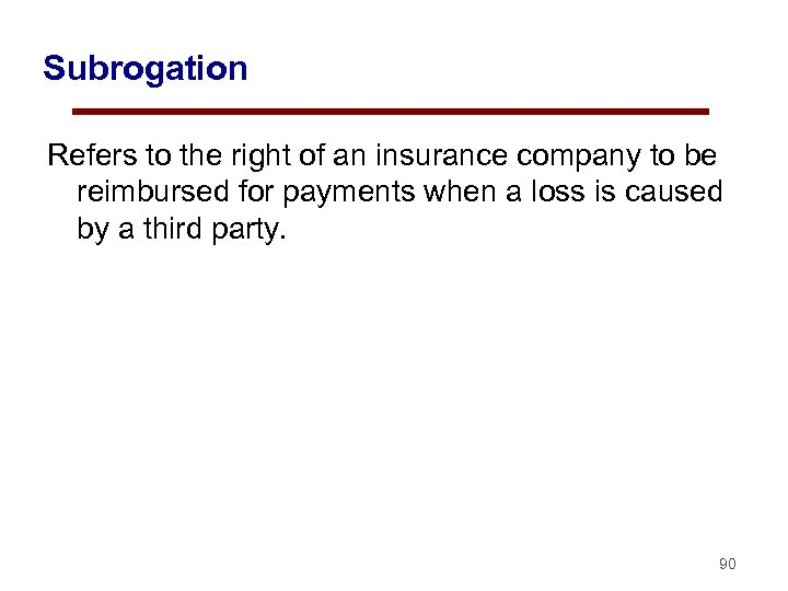Subrogation Refers to the right of an insurance company to be reimbursed for payments