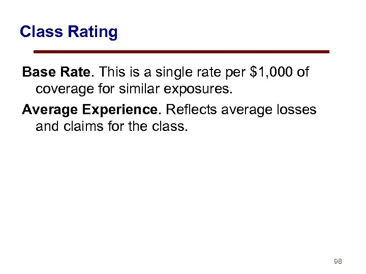 Class Rating Base Rate. This is a single rate per $1, 000 of coverage