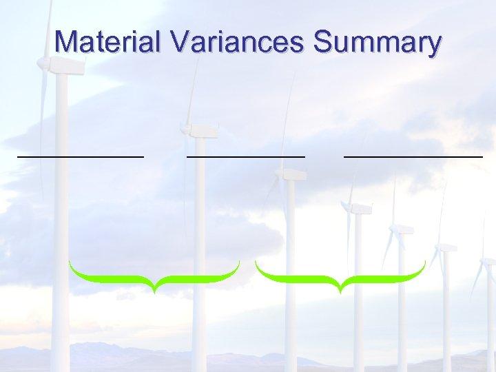 Material Variances Summary