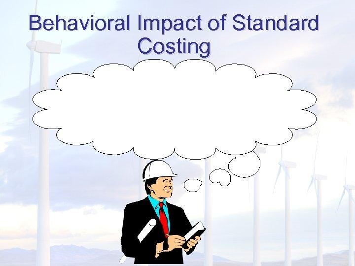 Behavioral Impact of Standard Costing