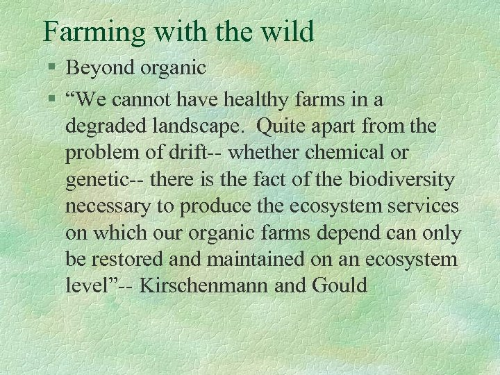 "Farming with the wild § Beyond organic § ""We cannot have healthy farms in"