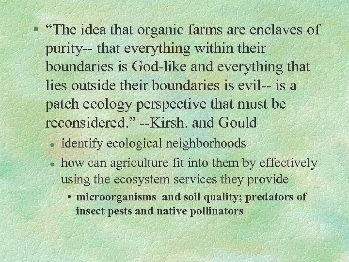 "§ ""The idea that organic farms are enclaves of purity-- that everything within their"