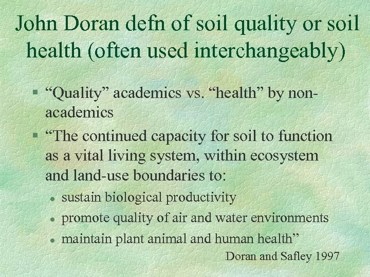"John Doran defn of soil quality or soil health (often used interchangeably) § ""Quality"""