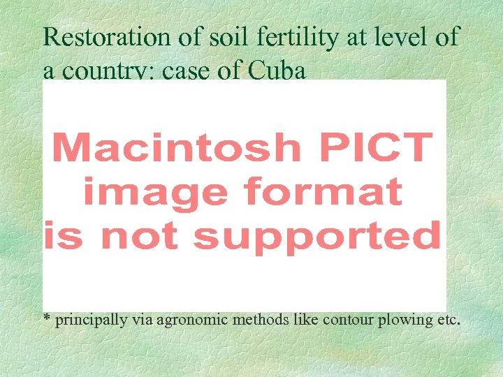 Restoration of soil fertility at level of a country: case of Cuba * principally