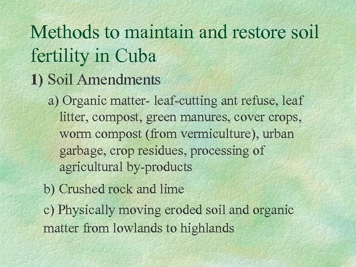 Methods to maintain and restore soil fertility in Cuba 1) Soil Amendments a) Organic