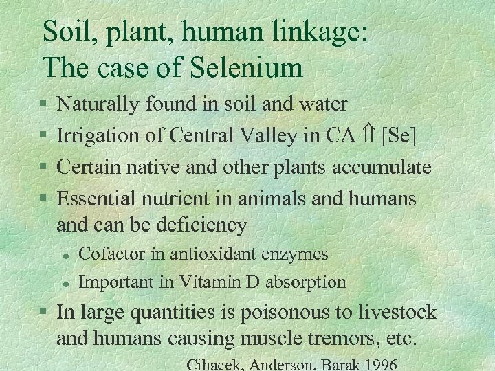 Soil, plant, human linkage: The case of Selenium § § Naturally found in soil