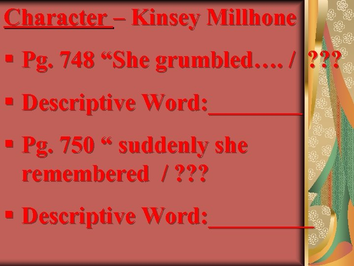 "Character – Kinsey Millhone § Pg. 748 ""She grumbled…. / ? ? ? §"