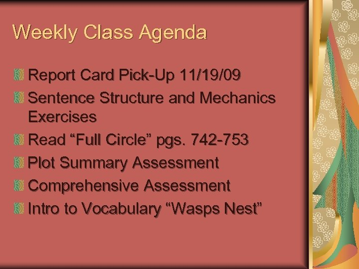 "Weekly Class Agenda Report Card Pick-Up 11/19/09 Sentence Structure and Mechanics Exercises Read ""Full"