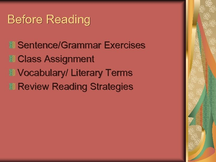 Before Reading Sentence/Grammar Exercises Class Assignment Vocabulary/ Literary Terms Review Reading Strategies