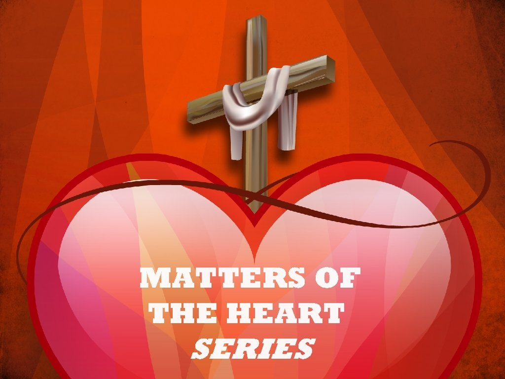 MATTERS OF THE HEART SERIES
