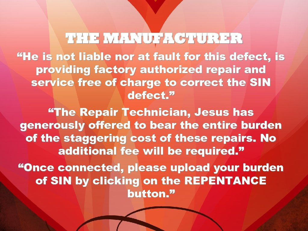 "THE MANUFACTURER ""He is not liable nor at fault for this defect, is providing"