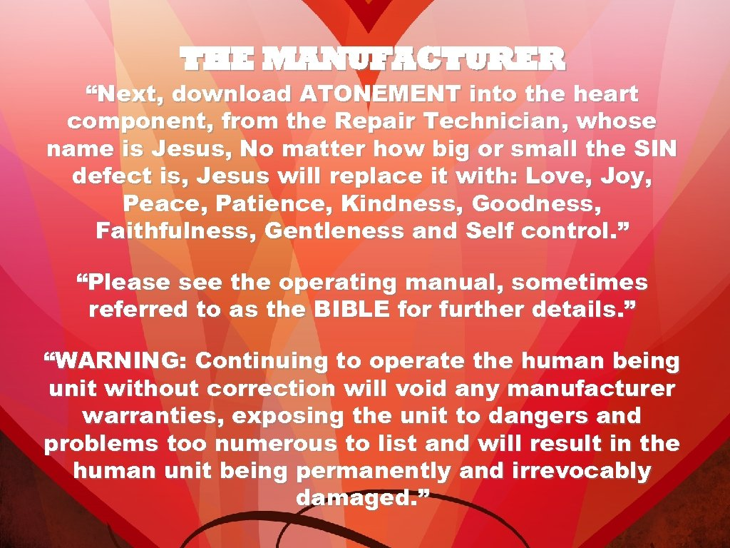 "THE MANUFACTURER ""Next, download ATONEMENT into the heart component, from the Repair Technician, whose"