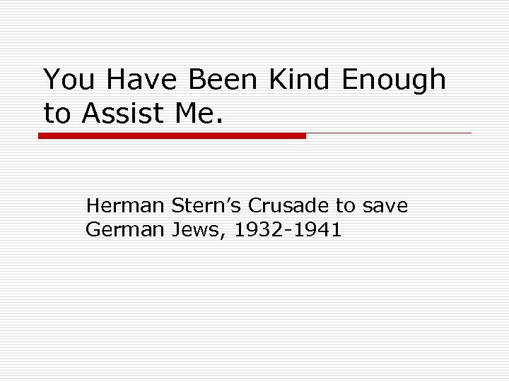 You Have Been Kind Enough to Assist Me. Herman Stern's Crusade to save German