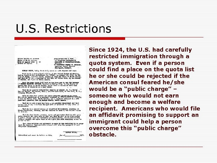 U. S. Restrictions Since 1924, the U. S. had carefully restricted immigration through a