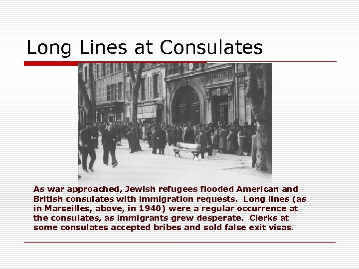 Long Lines at Consulates As war approached, Jewish refugees flooded American and British consulates