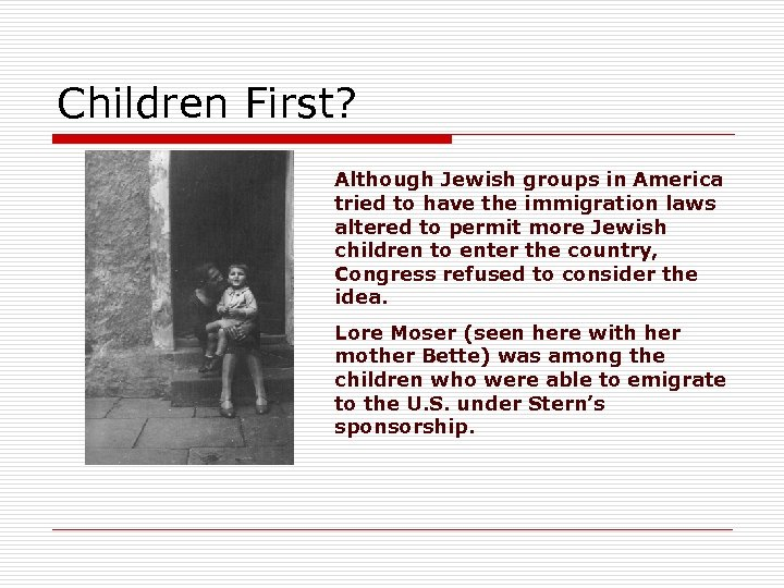 Children First? Although Jewish groups in America tried to have the immigration laws altered