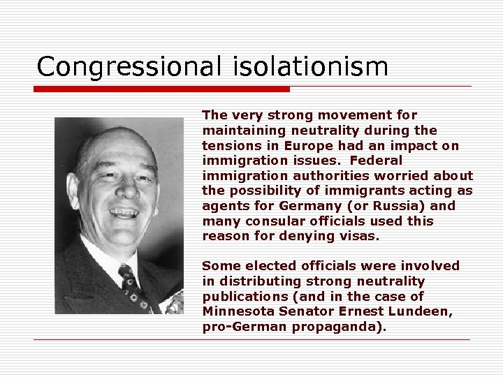 Congressional isolationism The very strong movement for maintaining neutrality during the tensions in Europe