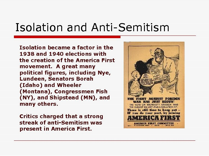 Isolation and Anti-Semitism Isolation became a factor in the 1938 and 1940 elections with