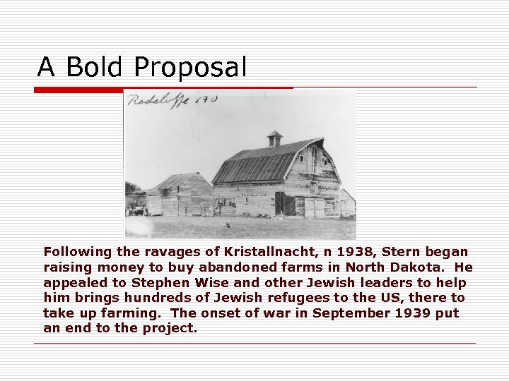 A Bold Proposal Following the ravages of Kristallnacht, n 1938, Stern began raising money