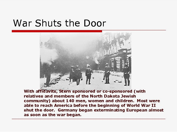 War Shuts the Door With affidavits, Stern sponsored or co-sponsored (with relatives and members