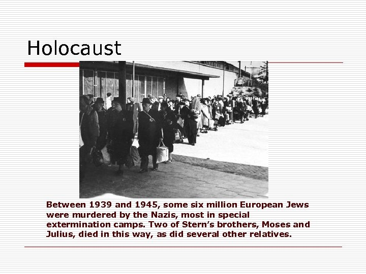 Holocaust Between 1939 and 1945, some six million European Jews were murdered by the