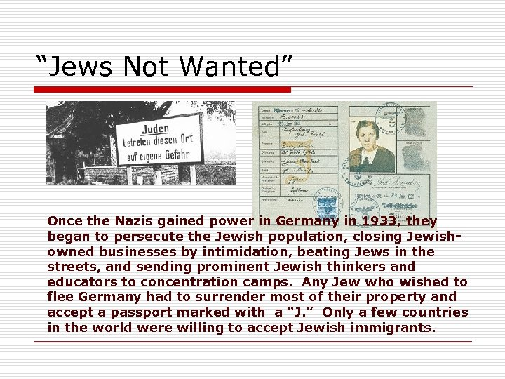 """Jews Not Wanted"" Once the Nazis gained power in Germany in 1933, they began"