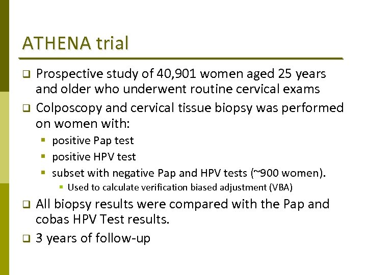 ATHENA trial q q Prospective study of 40, 901 women aged 25 years and