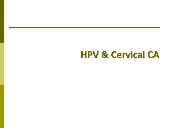 HPV & Cervical CA