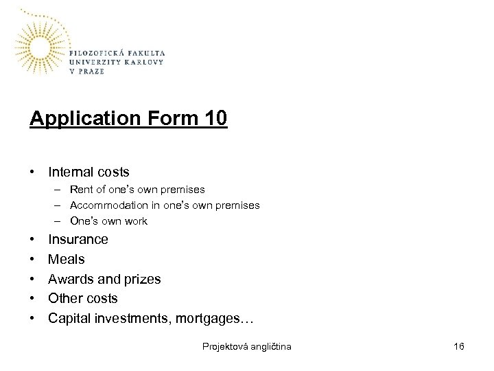 Application Form 10 • Internal costs – Rent of one's own premises – Accommodation