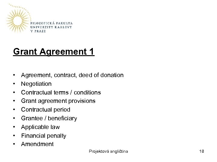 Grant Agreement 1 • • • Agreement, contract, deed of donation Negotiation Contractual terms