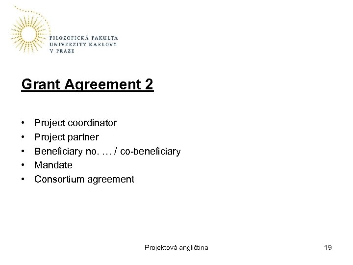 Grant Agreement 2 • • • Project coordinator Project partner Beneficiary no. … /